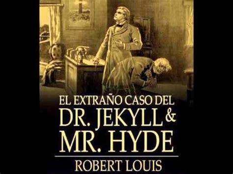 el extrao caso del rese 241 a de quot el extra 241 o caso del dr jekyll y mr hyde quot youtube