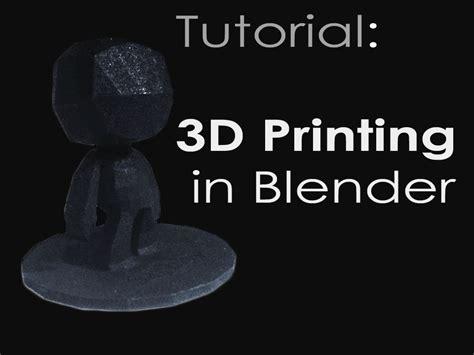 blender tutorial for 3d printing tutorial 3d printing setup in blender youtube
