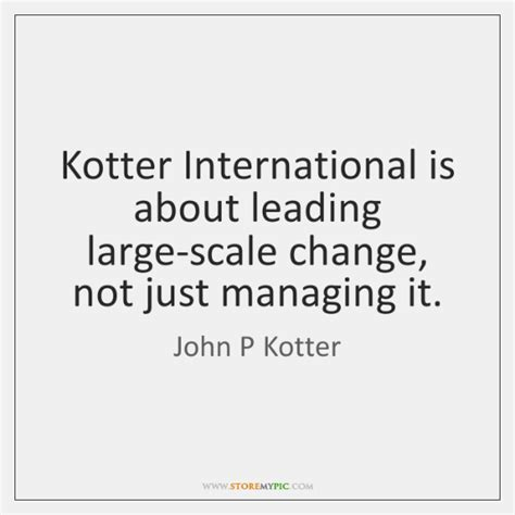 kotter quote on change management john p kotter quotes storemypic
