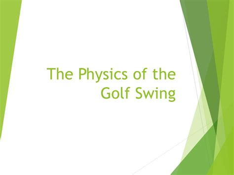 physics of golf swing the physics of the golf swing ppt video online download