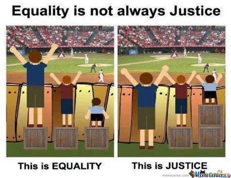 Equality Meme - equality and justice by sasada meme center