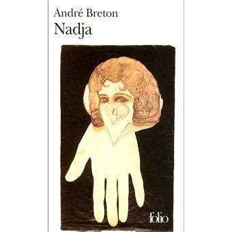 libro nadja collection folio 73 nadja poche andr 233 breton achat livre achat prix fnac