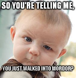 So You Re Telling Me Meme - skeptical baby meme imgflip