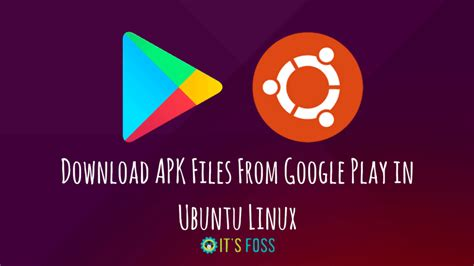 how to apk from play how to apk files from play in ubuntu linux