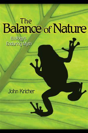 the balance 2009 books kricher j the balance of nature ecology s enduring