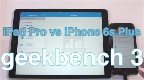 pro vs iphone 6s plus geekbench 3