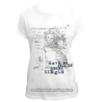 i am a single desain kaos desain t shirt desain baju