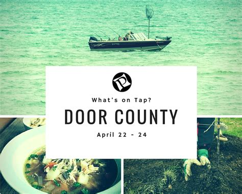 Door County Activities by What S On Tap Door County April 22 24 2016