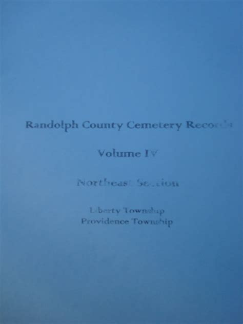 Randolph County Records Randolph County Cemetery Records Volume 4 Liberty Providence