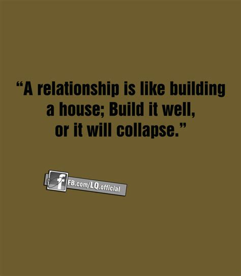 quotes about building a home a relationship is like building a house love quotes