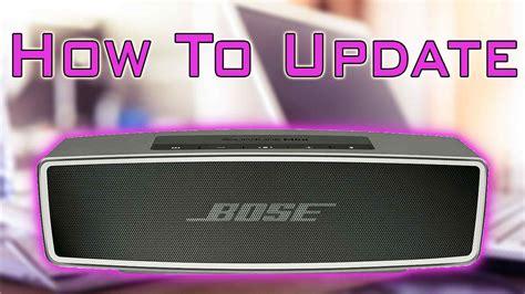 Update Mini 2 how to update the bose soundlink mini 2 bluetooth speaker