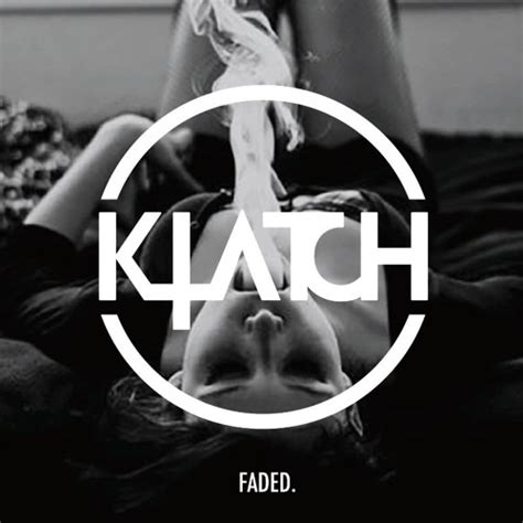 download mp3 faded remix klatch 01 22