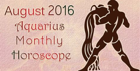 january 2016 aquarius monthly horoscope ask oracle aquarius monthly horoscope august 2016
