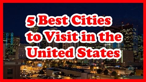 best states to visit in usa 5 best cities to visit in the united states usa us