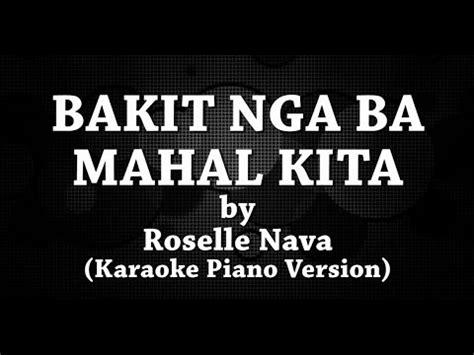 bakit nga ba mahal kita by roselle nava lyrics bakit nga ba mahal kita karaoke piano version by roselle