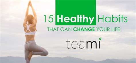 Habits That Can Change Your by 15 Healthy Habits That Can Change Your