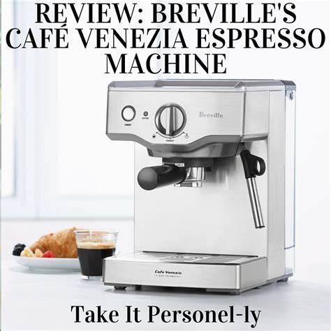 Mesin Kopi Breville review brevilles cafa venezia espresso machine take it personel ly with jual mesin kopi breville