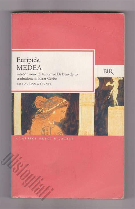 medea euripide testo euripide medea testo greco a fronte bur 2005