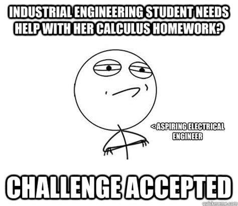 Industrial Engineering Memes - industrial engineering student needs help with her