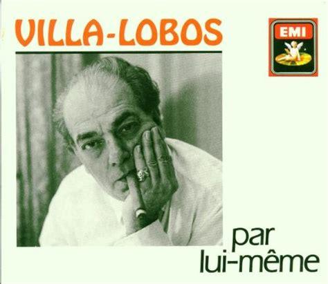 Lui Meme - 130 anos de villa lobos o inventor do som musical brasileiro falando de m 250 sica