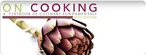 on cooking a textbook of culinary fundamentals 6th edition what s new in culinary hospitality books pearsonschool on cooking a textbook of culinary