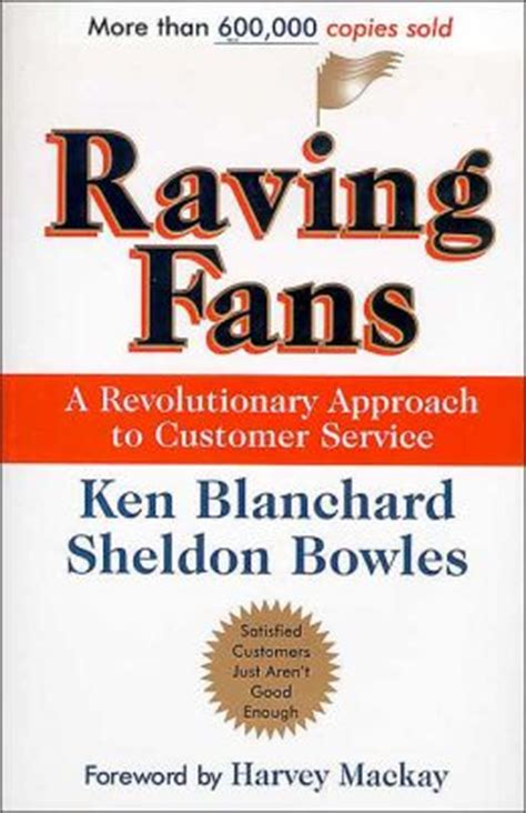 raving fans a raving fans a revolutionary approach to customer service by ken blanchard hardcover