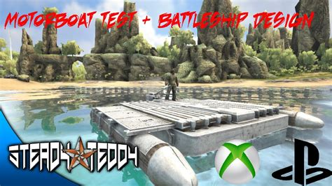 motorboat on ark ark motorboat test battleship design xbox one ps4