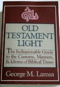 light in the testament the modern testament from aramaic 9780967598970