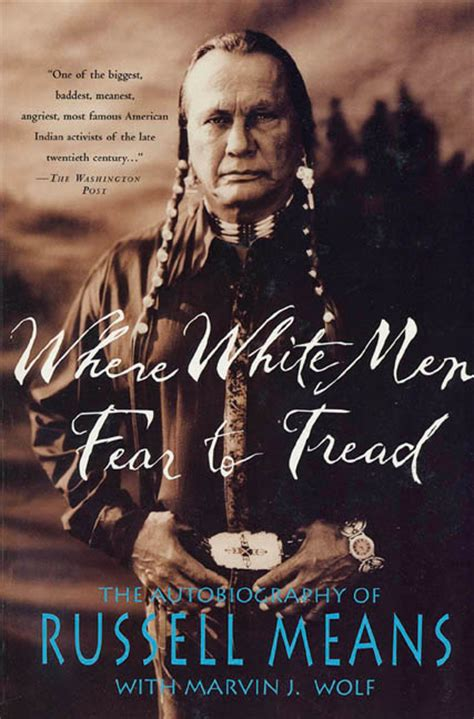 indigenous biography and autobiography russell means quotes quotesgram