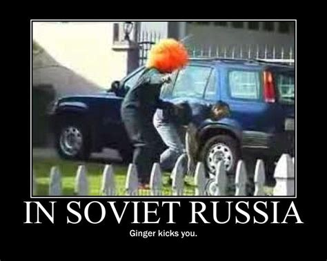 In Russia Memes - image 108601 in soviet russia know your meme