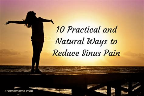 10 Ways To Channel Irritation by 10 Practical And Ways To Reduce Sinus Aroma