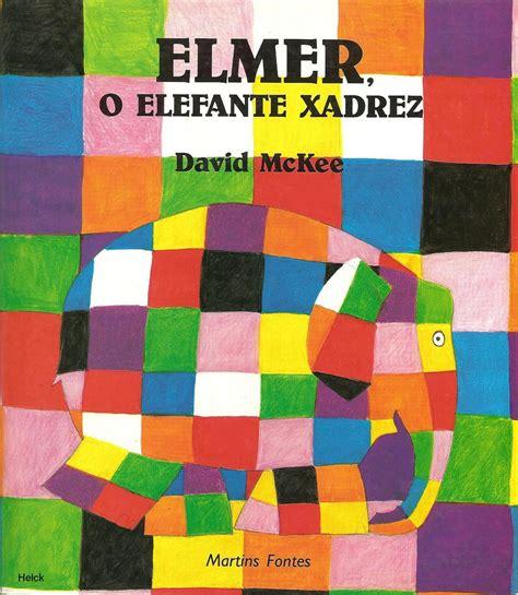 elmer historias para dormir brincando com cores hist 243 ria elmer o elefante xadrez