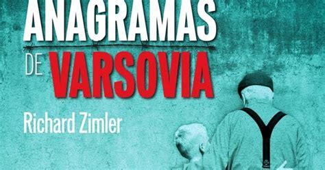 los anagramas de varsovia 8415870418 lectoresnocturnos los anagramas de varsovia richard zimler rese 241 a