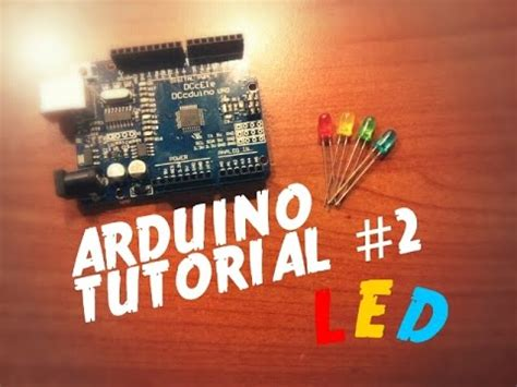 arduino tutorial on youtube tutorial arduino 2 led youtube