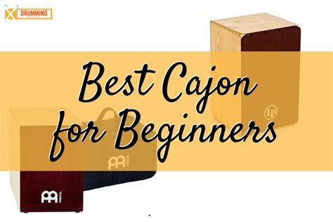 cajon for beginners drumming basics drum practice guides drum kits and