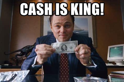 Wolf Of Wall Street Meme Generator - cash is king wolf of wall street meme see this meme