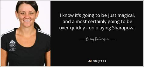 Caseys Im Going To Be A by Quotes By Casey Dellacqua A Z Quotes