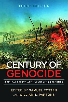 a century of genocide century of genocide critical essays and eyewitness accounts book by samuel totten 4 available