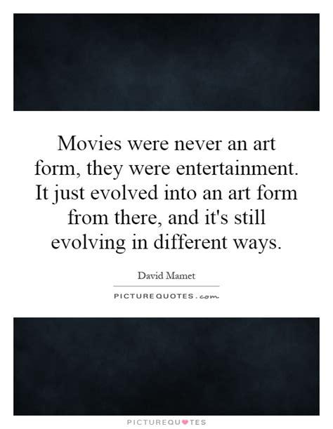 film quotes that were never said david mamet quotes image quotes at relatably com