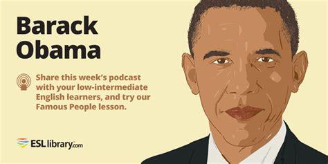 brief biography of barack obama podcast barack obama low intermediate esl library blog