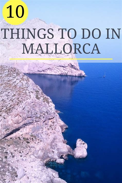 10 best things to do top 10 things to do in mallorca mallorca travel guide