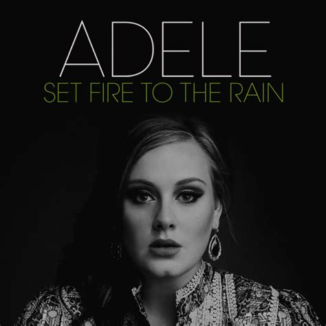 adele i set fire to the rain adele set fire to the rain remix release find your
