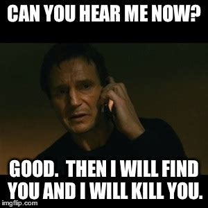 Where Can I Find Good Memes - liam neeson taken meme imgflip