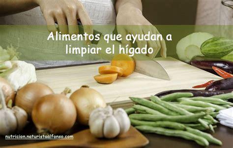 alimentos que ayudan a limpiar el higado alimentos nutricion naturistaalfonso