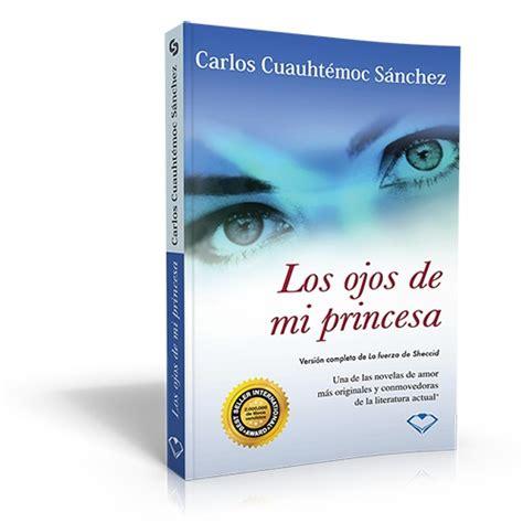los cuentos de mi princesa ena la novela los ojos de mi princesa de carlos cuauht 233 moc s 225 nchez 200 00 en mercado libre