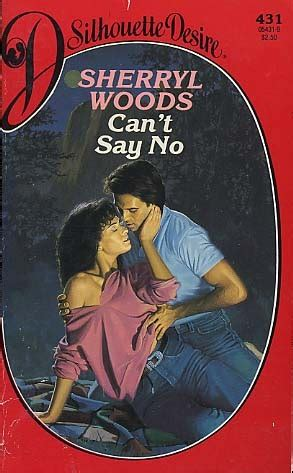 can t say no can t say no by sherryl woods reviews discussion