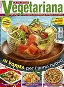 cucina vegetariana rivista abbonamento la cucina vegetariana