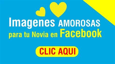 Imagenes Amorosas Para Tu Novia | imagenes amorosas para tu novia facebook 2014 youtube