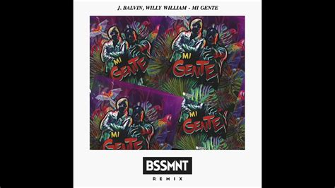 j balvin x willy j balvin x willy william mi gente bssmnt remix youtube