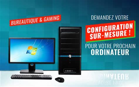 ordinateur de bureau configuration sur mesure vente d ordinateur sur mesure en magasin boutique